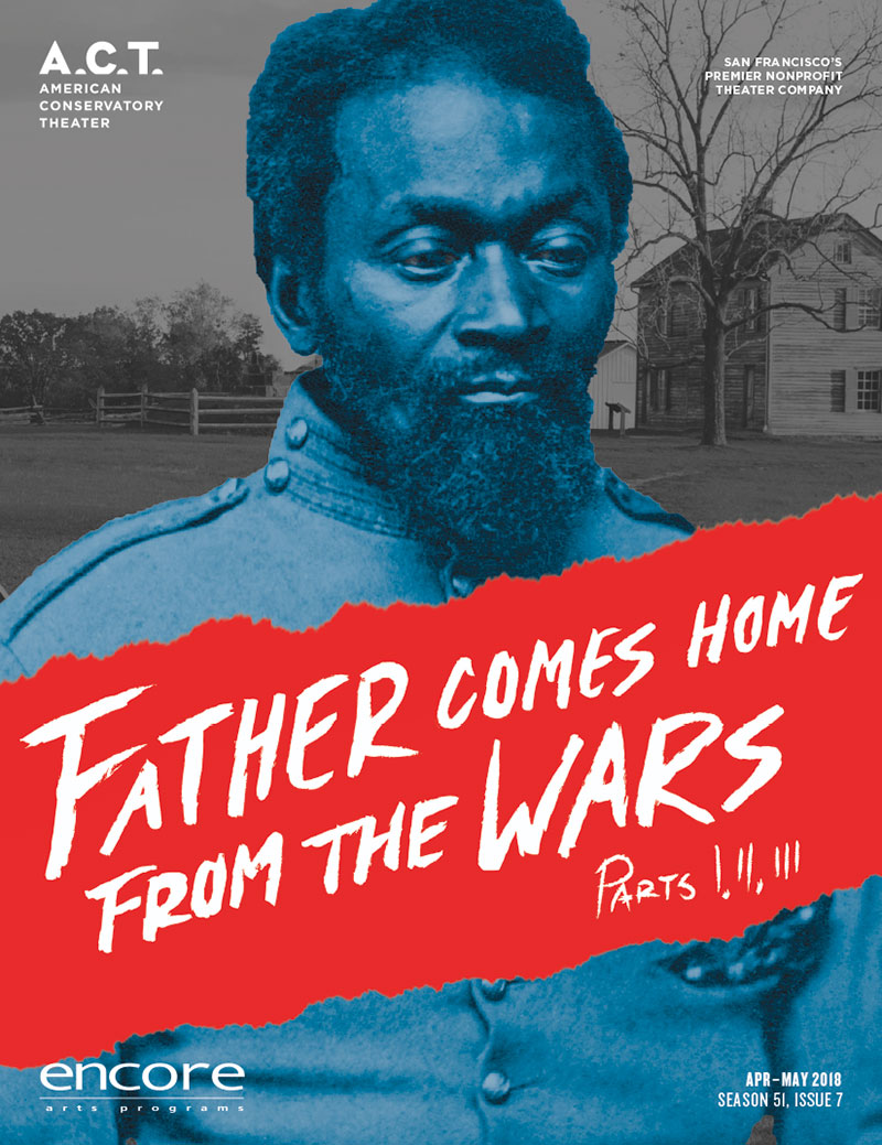 American Conservatory Theater - Father Comes Home From the Wars