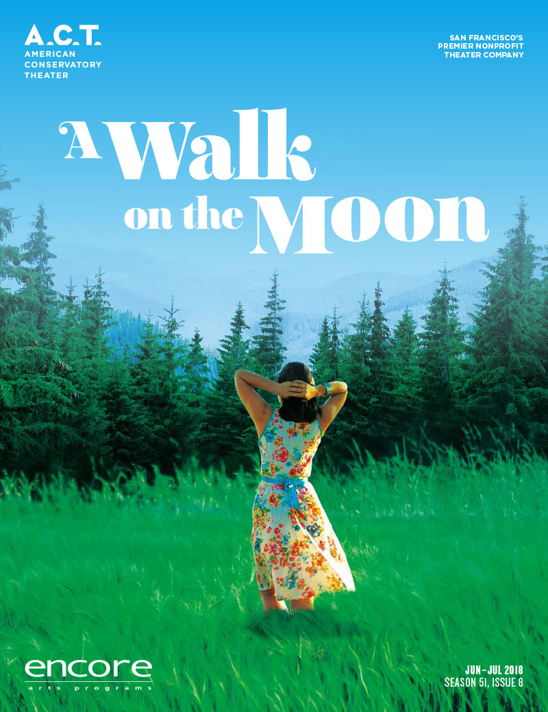 American Conservatory Theater - A Walk on the Moon