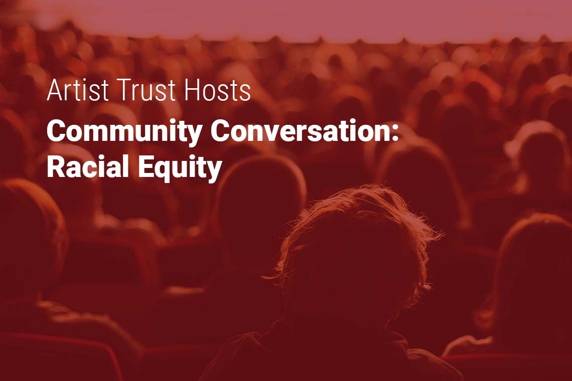 Artist Trust Invites the Community to Discuss Racial Equity in a Virtual Event